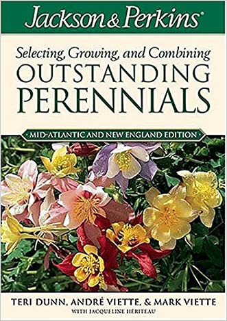 Jackson & Perkins Selecting, Growing and Combining Outstanding Perennials: Mid-Atlantic and New England Edition