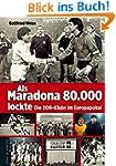 Als Maradona 80.000 lockte: Die DDR-K...