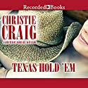 Texas Hold 'Em (       UNABRIDGED) by Christie Craig Narrated by Barbara McCulloh