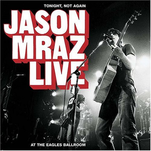 Jason Mraz - Tonight Not Again/Live at Eagles Ballroom (CD & DVD) - Zortam Music