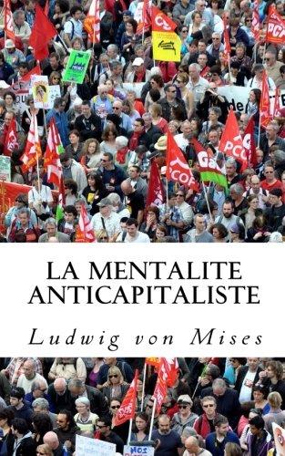 La mentalite anticapitaliste  [von Mises, Ludwig] (Tapa Blanda)