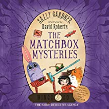 The Matchbox Mysteries: Wings & Co 4 (       UNABRIDGED) by Sally Gardner Narrated by Simon Russell Beale