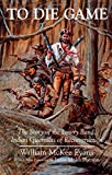 img - for To Die Game: The Story of the Lowry Band, Indian Guerrillas of Reconstruction (Iroquois & Their Neighbors) book / textbook / text book