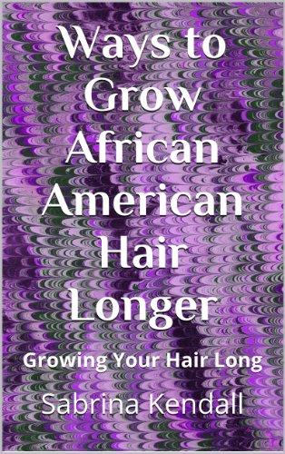 Ways to Grow African American Hair Longer: Growing Your Hair Long