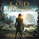 The Land: Founding: Chaos Seeds, Book 1 Hörbuch von Aleron Kong Gesprochen von: Guy Williams