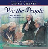 We the People: The Story of Our Constitution [Paperback] [2012] Reprint Ed. Lynne Cheney, Greg Harlin