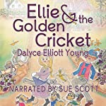 Ellie & the Golden Cricket | Dalyce Elliott Young