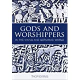 Gods and Worshippers in the Viking and Germanic Worldby Thor Ewing