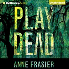 Play Dead: Elise Sandburg, Book 1 (       UNABRIDGED) by Anne Frasier Narrated by Natalie Ross