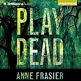 Play Dead: Elise Sandburg, Book 1 ~ Anne Frasier