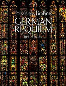 German Requiem In Full Score Dover Vocal Scores by Dover Publications Inc.