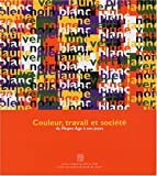 echange, troc Michel Pastoureau, Collectif, Gérard Gayot - Couleur, travail et société : Du Moyen Age à nos jours