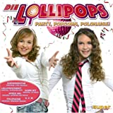 echange, troc Die Lollipops - Party, Popcorn, Polonaise!