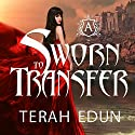 Sworn to Transfer: Courtlight, Book 2 (       UNABRIDGED) by Terah Edun Narrated by Ashley Arnold