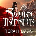 Sworn to Transfer: Courtlight, Book 2 | Terah Edun