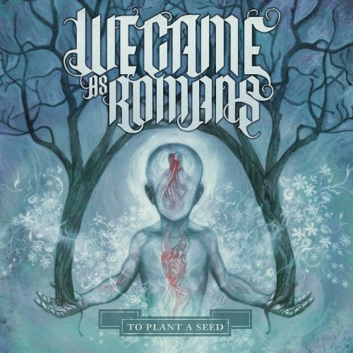 To Plant A Seed by We Came As Romans (2010-09-24)