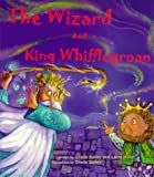 The Wizard and King Whifflegroan (1886440018) by Bailey, Sheila