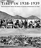 Tibet in 1938-1939: Photographs from the Ernst Schäfer Expedition to Tibet