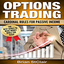 Options Trading: Cardinal Rules for Passive Income Audiobook by Brian StClair Narrated by Mike Norgaard