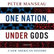 One Nation, Under Gods: A New American History | [Peter Manseau]