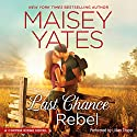 Last Chance Rebel: Copper Ridge, Book 6 Audiobook by Maisey Yates Narrated by Lillian Thayer