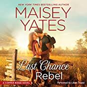 Last Chance Rebel: Copper Ridge, Book 6 | Maisey Yates