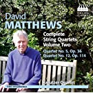 David Matthews - String Quartets Vol.2