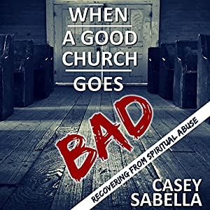 When a Good Church Goes Bad Audiobook