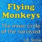 Flying Monkeys: The Inner Circle of the Narcissist Hörbuch von J.B. Snow Gesprochen von: D Gaunt