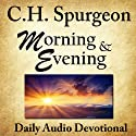 Morning and Evening (       UNABRIDGED) by Charles H. Spurgeon Narrated by Christopher Glyn