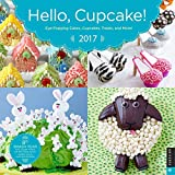 img - for Hello, Cupcake! 2017 Wall Calendar: Eye-Popping Cakes, Cupcakes, Treats, and More! book / textbook / text book