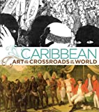 img - for Caribbean: Art at the Crossroads of the World book / textbook / text book