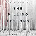 The Killing Lessons: A Novel (       UNABRIDGED) by Saul Black Narrated by Christina Delaine