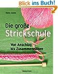 Die gro�e Strickschule: Von Anschlag...