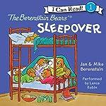 The Berenstain Bears' Sleepover | Jan Berenstain,Mike Berenstain