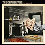 Who We Touch Charlatans UK