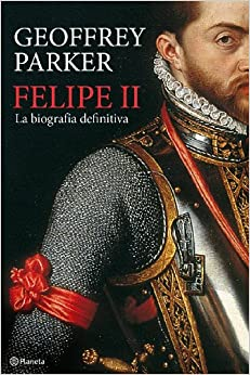 Felipe II. La biografia definitiva (Spanish) Hardcover – September