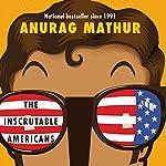 The Inscrutable Americans | Anurag Mathur