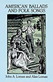 American Ballads and Folk Songs (Dover Books on Music) (0486282767) by Lomax, John A.