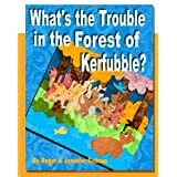What's the Trouble in the Forest of Kerfubble ~ Mr. Roger Sulham