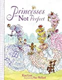 img - for By Kate Lum Princesses Are Not Perfect book / textbook / text book