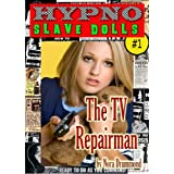 HYPNO SLAVE DOLLS 1 - THE TV REPAIRMAN