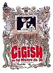 Gigish ou Le ma�tre du Je