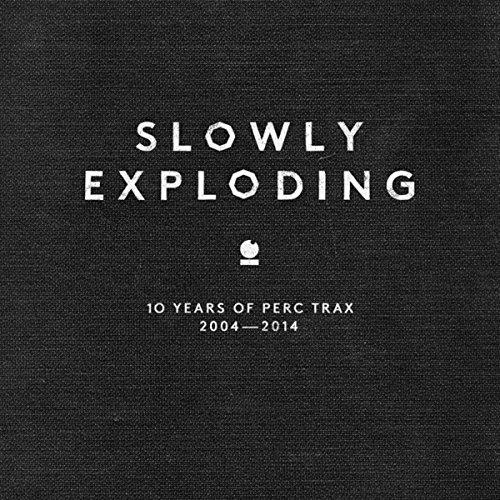VA – Slowly Exploding – 10 Years Of Perc Trax 2004 – 2014 – (TPTCD006) – 2CD – FLAC – 2014 – SPL
