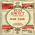 Tom Swift and his War Tank: Doing His Bit for Uncle Sam (       UNABRIDGED) by Victor Appleton Narrated by John Michaels
