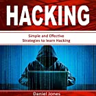 Hacking: Simple and Effective Strategies to Learn Hacking Hörbuch von Daniel Jones Gesprochen von: Pete Beretta