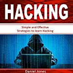 Hacking: Simple and Effective Strategies to Learn Hacking | Daniel Jones