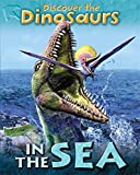 In the Sea (Discover the Dinosaurs) (0749687169) by Smith, Jeremy