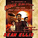 The Adventures of Dodge Dalton on the High Road to Oblivion (       UNABRIDGED) by Sean Ellis Narrated by Jeffrey S. Fellin