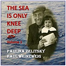 The Sea Is Only Knee Deep, Volume 1 | Livre audio Auteur(s) : Paul Weinzweig, Paulina Zelitsky Narrateur(s) : Paulina Zelitstky